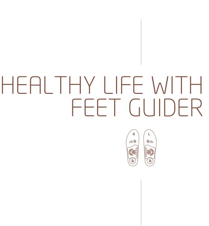 HEALTHY LIFE WITH FEET GUIDER